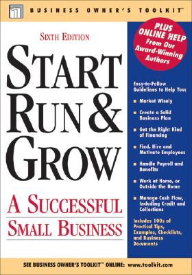 Image for Start Run & Grow: A Successful Small Business (Business Owner's Toolkit series)