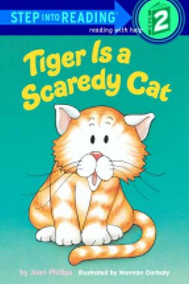 Tiger Is A Scaredy Cat (Step Into Reading: A Step 2 Book), Phillips, Joan