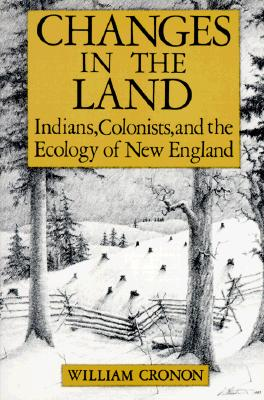 Image for Changes in the Land: Indians, Colonists and the Ecology of New England