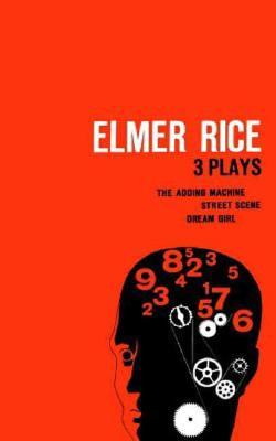 Image for Elmer Rice  Three Plays: The Adding Machine, Street Scene and Dream Girl