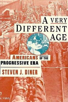 Image for A Very Different Age: Americans of the Progressive Era