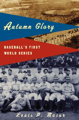 Image for Autumn Glory: Baseball's First World Series