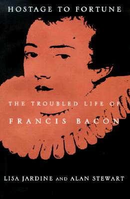 Image for Hostage to Fortune: The Troubled Life of Francis Bacon