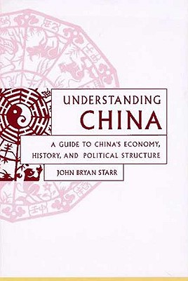 Image for Understanding China: A Guide to China's Economy, History, and Political Structure