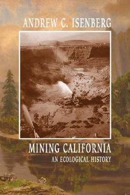 Image for Mining California: An Ecological History (First Edition)