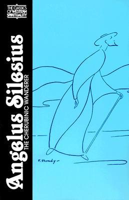 Angelus Silesius : The Cherubinic Wanderer (Classics of Western Spirituality), MARIA SHRADY, ANGELUS SILESIUS