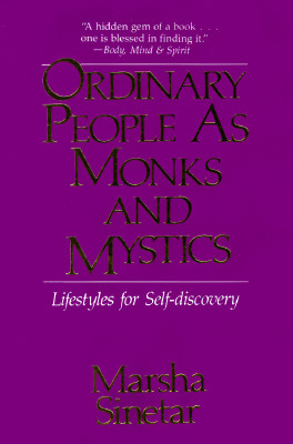 Ordinary People As Monks and Mystics: Lifestyles for Self-Discovery, Sinetar, Marsha