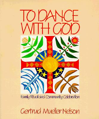 Image for To Dance With God: Family Ritual and Community Celebration