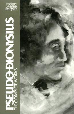 Pseudo-Dionysius : The Complete Works ; Pseudo Dionysius: The Complete Works (Classics of Western Spirituality), COLM LUIBHEID, PAUL ROREM