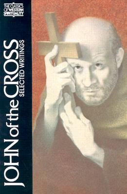 John of the Cross: Selected Writings (Classics of Western Spirituality), KIERAN KAVANAUGH