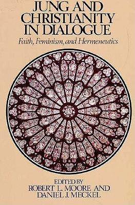 Image for Jung and Christianity in Dialogue: Faith, Feminism, and Hermeneutics (Jung and spirituality series)