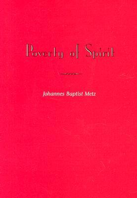 Poverty of Spirit, JOHANNES BAPTIST METZ