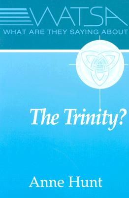 Image for What Are They Saying about the Trinity?