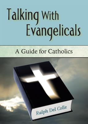 Image for Talking with Evangelicals: A Guide for Catholics
