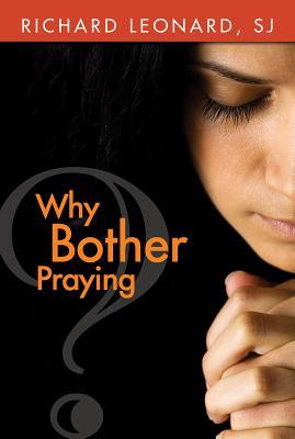 Why Bother Praying, Richard Leonard