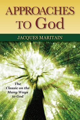 Approaches to God, Jacques Maritain