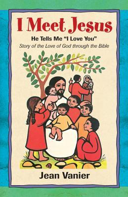 I Meet Jesus: He Tells Me I Love You, Jean Vanier