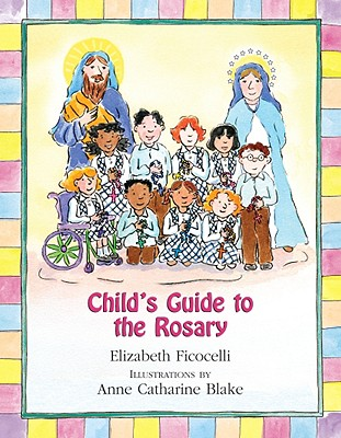 Child's Guide to the Rosary, Ficocelli, Elizabeth