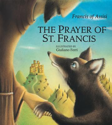 Prayer of St. Francis, The, Francis of Assisi