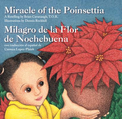 Miracle of the Poinsettia (Milagro de la Flor de Nochebuena) (Spanish Edition) (Spanish and English Edition), A Retelling by Brian Cavanaugh; TOR; with Spanish translation by Carmen Lopez-Platek