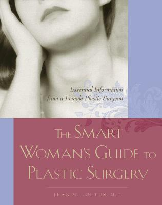 Image for SMART WOMAN'S GUIDE TO PLASTIC SURGERY :