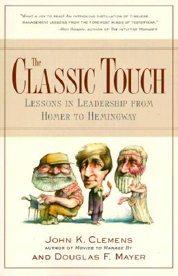 Image for The Classic Touch: Lessons in Leadership from Homer to Hemingway