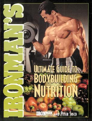 Image for Ironman's Ultimate Guide to Bodybuilding Nutrition (Ironman Series!)