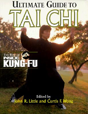 Image for Ultimate Guide To Tai Chi : The Best of Inside Kung-Fu
