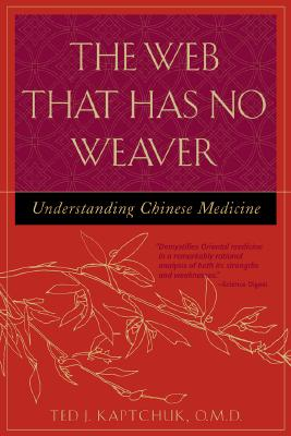 Image for The Web That Has No Weaver : Understanding Chinese Medicine