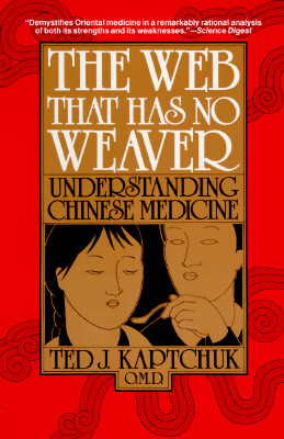 Image for The Web That Has No Weaver: Understanding Chinese Medicine