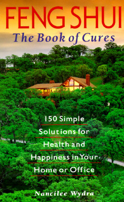 Image for Feng Shui: The Book of Cures 150 Simple Solutions for Health and Happiness in Your Home or Office