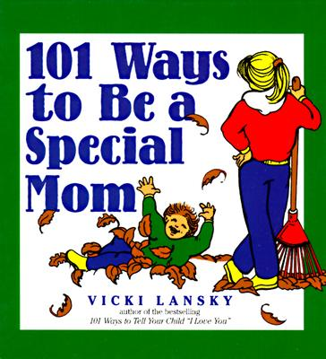 Image for 101 Ways to Be a Special Mom