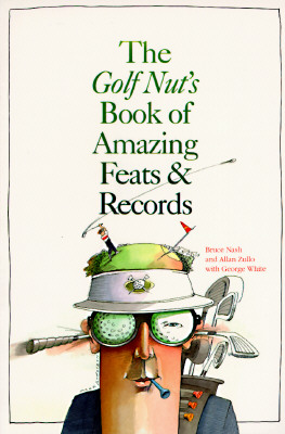 The Golf Nut's Book of Amazing Feats & Records