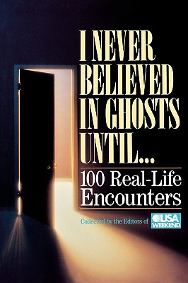 I Never Believed In Ghosts Until . . ., Editors of USA Weekend