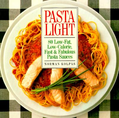 Image for Pasta Light: 80 Low-Fat, Low Calorie, Fast & Fabulous Pasta Sauces