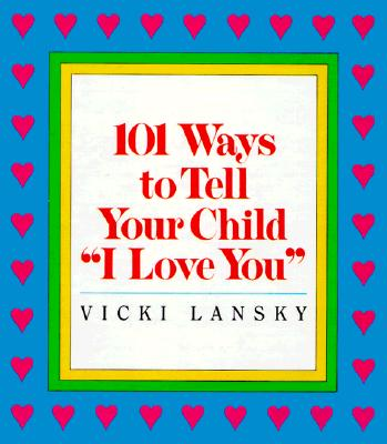 Image for 101 Ways to Tell Your Child  I Love You