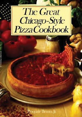Image for The Great Chicago-Style Pizza Cookbook