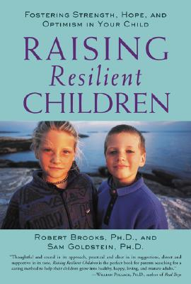 Image for Raising Resilient Children: Fostering Strength, Hope, and Optimism in Your Child