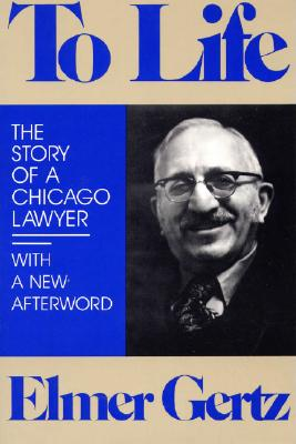 Image for To Life: The Story of a Chicago Lawyer