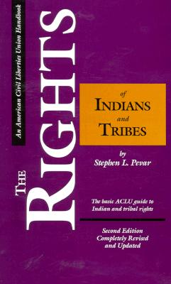 Image for The Rights of Indians and Tribes: The Basic ACLU Guide to Indian Tribal Rights (American Civil Liberties Union Handbook)