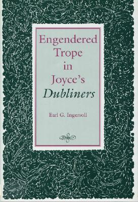 Image for Engendered Trope in Joyce's Dubliners