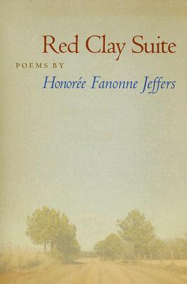 Red Clay Suite (Crab Orchard Series in Poetry), Jeffers, Honoree Fanonne