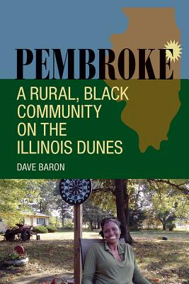Image for Pembroke: A Rural, Black Community on the Illinois Dunes