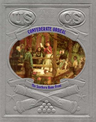 Image for Confederate Ordeal: The Southern Home Front [The Civil War]