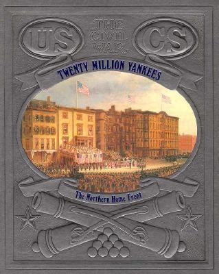 Image for Twenty Million Yankees: The Northern Home Front (Civil War)