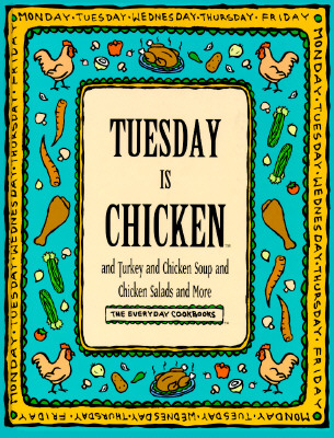 Image for Tuesday Is Chicken and Turkey and Chicken Salad and More (Everyday Cookbooks)
