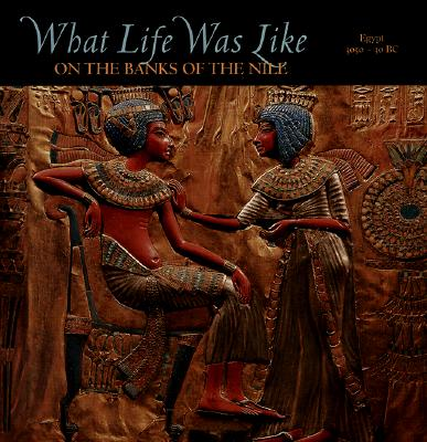Image for What Life was Like on the Banks of the Nile: Egypt 3050 - 30 BC
