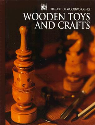 Image for Wooden Toys and Crafts (Art of Woodworking)