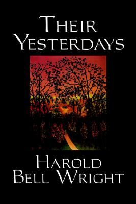 Image for Their Yesterdays by Harold Bell Wright, Fiction, Classics, Christian, Western