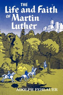 Image for Life and Faith of Martin Luther
